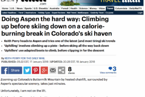 Doing Aspen the Hard Way – UK Daily Mail/Keith Perry